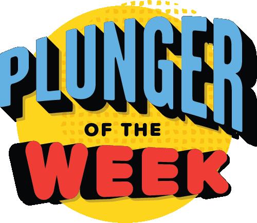 PlungerOfTheWeek